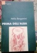 PRIMA DELL'ALBA ( DI ATTILIO BERGAMINI ROMANZO GUERRA FASCISMO EMIGRAZIONE )