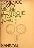 Misure elettriche e laboratorio Teoria e pratica Volume terzo