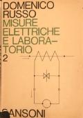 Misure elettriche e laboratorio Teoria e pratica Volume secondo