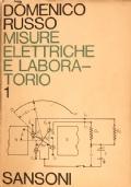 Misure elettriche e laboratorio Teoria e pratica volume primo
