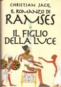Il figlio della luce � Il romanzo di Ramses (COPERTINA RIGIDA)