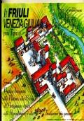 IL FRIULI VENEZIA GIULIA PIU� TIPICO Guida pratica integrata alla Natura, alla Storia, all�Artigianato tipico, agli Agroalimentari e alle Tradizioni piu� genuine