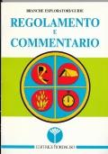 AGESCI REGOLAMENTO E COMMENTARIO BRANCHE ESPLORATORI/GUIDE