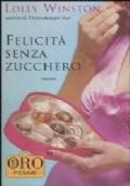 FELICITA' SENZA ZUCCHERO