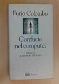 Confucio nel computer memoria accidentale del futuro