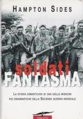 SOLDATI FANTASMA - La storia dimenticata di una delle missioni piu' drammatiche della Seconda Guerra Mondiale