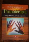 Nuovo manuale di pranoterapia. L'energia del prana, le mani, la guarigione