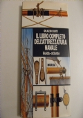 Il libro completo dell�attrezzatura navale. Guida-atlante