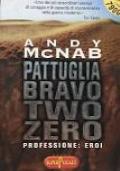 PATTUGLIA BRAVO TWO ZERO PROFESSIONE: EROI
