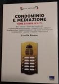 Condominio e mediazione. Come evitare le liti