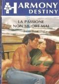 La passione non muore mai (Destiny n. 723)