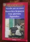 Novelle per un anno - Berecche e la guerra - Una giornata - Appendice