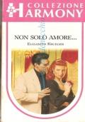 Non solo amore... (Collezione Harmony n. 774)