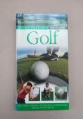 Golf. Percorsi, tornei, tecniche, attrezzatura, regole e etichetta