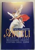 ANGELI ESSERI DI LUCE MESSAGGERI CELESTI CUSTODI DELL' UOMO