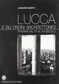 Lucca e gli ordini architettonici. Itinerari dal XV al XX secolo