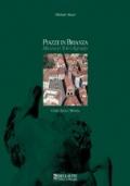 Piazze in Brianza = Brianza's Town Squares. Como Lecco Monza