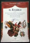 Il Ramigi o siano le battaglie della Val di Roggio nelle montagne lucchesi per riacquistare il castel Valenzi : poema eroicomico. Ristampa anastatica