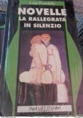 Novelle Per Un Anno: La Rallegrata/In Silenzio