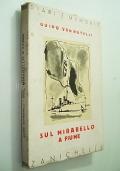 SUL MIRABELLO A FIUME (MEMORIE COMANDANTE DI NAVE DELLA REGIA MARINA NEL 1919)