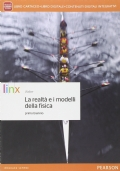 Realt� e i modelli della fisica. Per le Scuole superiori. Con e-book. Con espansione online
