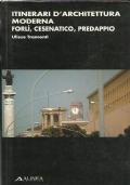 Itinerari d�architettura moderna Forli`, Cesenatico, Predappio