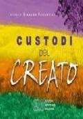 CUSTODI DEL CREATO