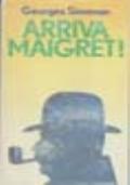 ARRIVA MAIGRET!