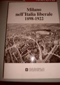 Milano nell�Italia liberale 1898-1922
