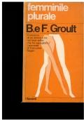Femminile plurale. Beno�te Groult, Flora Groult