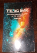 THE BIG BANG THE CREATION AND EVOLUTION OF THE UNIVERSE