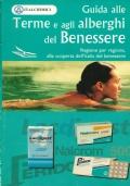 GUIDE ALLE TERME E AGLI ALBERGHI DEL BENESSERE - Regione per regione, alla scoperta dell' Italia del benessere