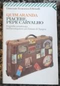 Piacere, Pepe Carvalho. Biografia autorizzata dell'investigatore più famoso di Spagna