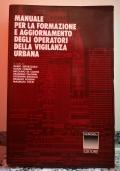 Manuale per la formazione e aggiornamento degli operatori della vigilanza urbana