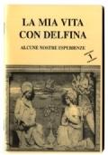 La mia vita con Delfina 2. E l'unione continua