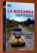 LA BIZZARRA IMPRESA - In Fiat 500 da Bari a Pechino