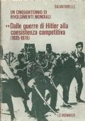 Un cinquantennio di rivolgimenti mondiali - Dalle guerre di Hitler alla coesistenza competitiva (1935-1976)