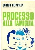 Processo alla famiglia. Enrico Altavilla