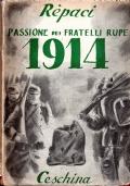 Passione dei fratelli Rupe 1914