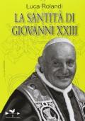 LA SANTITA' DI GIOVANNI XXIII