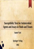 Susceptibility Tests for Antimicrobial Agents and Assays in Fluids and Tissues