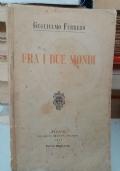 FRA I DUE MONDI. GUGLIELMO FERRERO, FRATELLI TREVES 1913