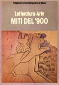 LETTERATURA-ARTE. MITI DEL '900
