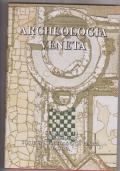 Archeologia veneta -  XVI-XVII -XVIII 1993-1994-1995