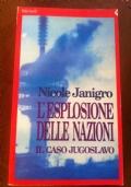 L'esplosione delle nazioni. Il caso jugoslavo