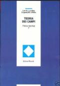 TEORIA DEI CAMPI - FISICA TEORICA VOL. 2