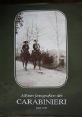 ALBUM FOTOGRAFICO DEI CARABINIERI - 1860 - 1930