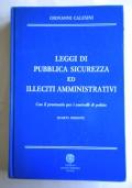 Leggi di pubblica sicurezza ed illeciti amministrativi con il prontuario per i controlli di polizia