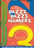 PAZZI PAZZI NUMERI    Giochi di intelligenza, quiz, rebus, indovinelli per il cervello matematico