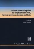 I sistemi elettorali regionali tra complessit� delle fonti, forma di governo e dinamiche partitiche